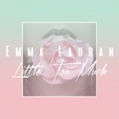 Little Too Much - Single, Emma Lauran