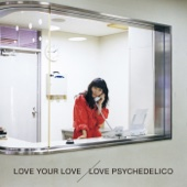 LOVE PSYCHEDELICO - LOVE YOUR LOVE アートワーク
