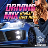 DJ MURAUCHI - DRIVING MIX ~Global Best Hits!~ Mixed by DJ MURAUCHI アートワーク
