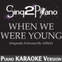 Free Download Sing2Piano When We Were Young (Originally Performed By Adele) [Piano Karaoke Version] Mp3
