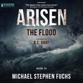 Michael Stephen Fuchs - The Flood: Arisen, Book 10 (Unabridged)  artwork