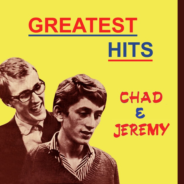 Greatest Hits by Chad & Jeremy
