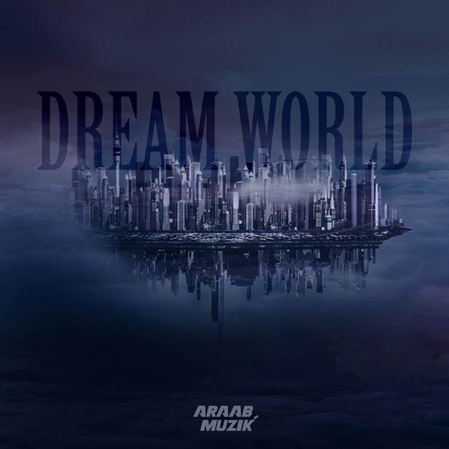 Dream World by Araabmuzik