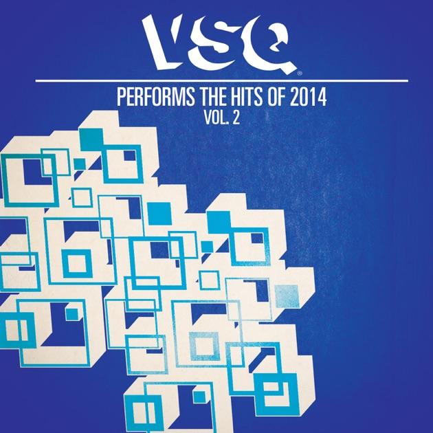 VSQ Performs the Hits of 2014, Vol. 2 by Vitamin String Quartet