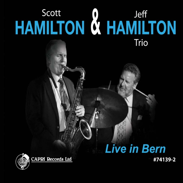 Live in Bern by Scott Hamilton & Jeff Hamilton Trio