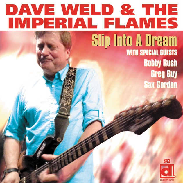 Slip into a Dream by Dave Weld & The Imperial Flames
