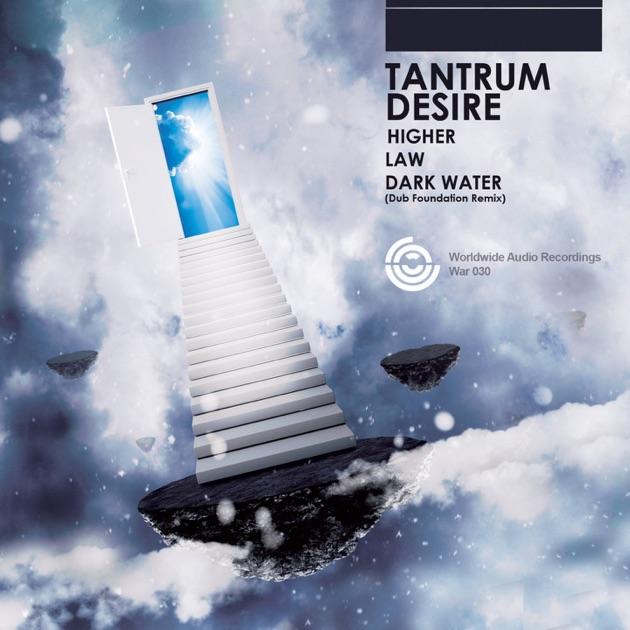 Dark Water (Dub Foundation Remix) - Tantrum Desire