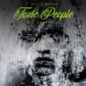 Free Download Joyce Muniz Toxic People (feat. DEMETR1US) Mp3