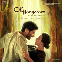 Free Download A. R. Rahman OK Bangaram (Original Motion Picture Soundtrack) Mp3