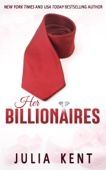 Julia Kent - Her Billionaires  artwork
