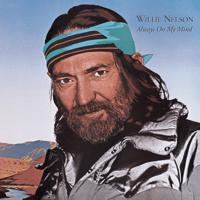 Always On My Mind Willie Nelson