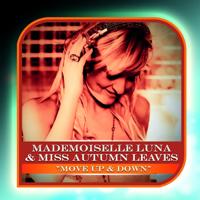 Move Up & Down (Radio Edit) Mademoiselle Luna & Miss Autumn Leaves MP3