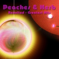 Shake Your Groove Thing (Re-Recorded / Remastered) Peaches & Herb