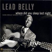 Where Did You Sleep Last Night? (Black Girl) Lead Belly