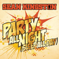 Party All Night (Sleep All Day) Sean Kingston MP3