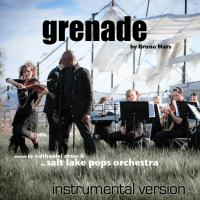 Grenade (Instrumental Version) [feat. Lindsey Stirling] Nathaniel Drew & Salt Lake Pops Orchestra