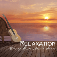Relaxation Relaxation Sounds of Nature Relaxing Guitar Music Specialists