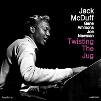 Twisting the Jug Brother Jack McDuff, Gene Ammons & Joe Newman MP3