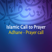Beautiful Islamic - Call To Prayer (Azan) Adhane & Prayer Call MP3