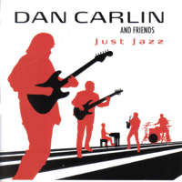 Just Jazz Dan Carlin and Friends MP3