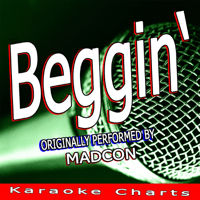 Beggin' (Originally Performed By Madcon) [Karaoke Version] Karaocke Charts