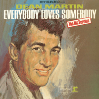 Everybody Loves Somebody Dean Martin