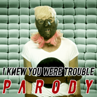 I Knew You Were Trouble Parody Bart Baker