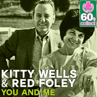 You and Me (Remastered) Kitty Wells & Red Foley