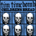 Free Download Tim Timebomb Children's Bread Mp3