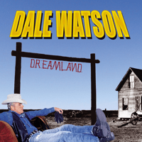 Never Ever Dale Watson song