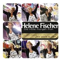 Die Hölle morgen früh Helene Fischer