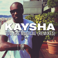 You Are Magical (Axizzle Remix) Kaysha