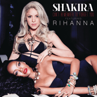 Can't Remember To Forget You (feat. Rihanna) Shakira