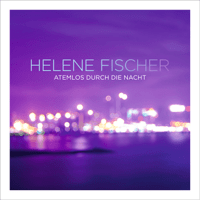 Atemlos durch die Nacht (Bassflow Main Radio/Video Mix) Helene Fischer MP3