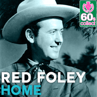 Home (Remastered) Red Foley