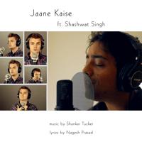 Jaane Kaise (feat. Shashwat Singh) Shankar Tucker MP3