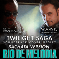 Río De Melodía, River Flows in You (feat. Vittorio One) [Twilight Saga Soundtrack Cover Medley Bachata Version] Morris DJ & Achevere de Cuba MP3