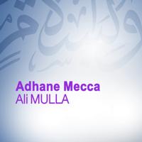 Adhane Mecca (Quran - Coran - Islam) Ali Mulla