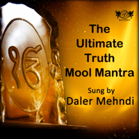 The Ultimate Truth Mool Mantra Daler Mehndi song
