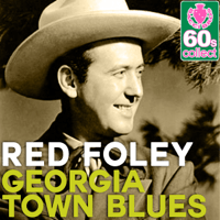 Georgia Town Blues (Remastered) Red Foley MP3