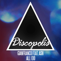 All I Do (Carl Hanaghan Remix) [feat. Ash] Gianfranco