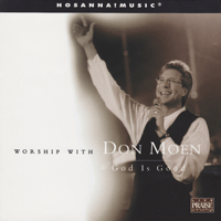 God Is Good All the Time Don Moen