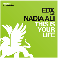 This Is Your Life (Original Club Mix) EDX & Nadia Ali MP3