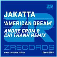 Zedd12205 Jakatta - American Dream (Andre Crom & Chi Thanh Remix) Jakatta MP3