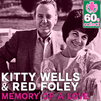 Memory of a Love (Remastered) Kitty Wells & Red Foley