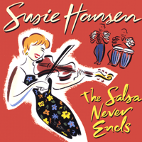 La Salsa Nunca Se Acaba (The Salsa Never Ends) Susie Hansen
