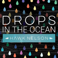 Drops In the Ocean Hawk Nelson
