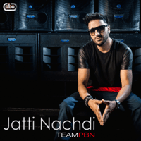 Jatti Nachdi (feat. PBN, Serena, Raj Bains & Bambi) TeamPBN