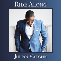 Ride Along (feat. Elan Trotman) Julian Vaughn