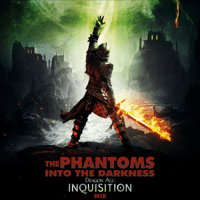 Into the Darkness (Dragon Age: Inquisition Mix) The Phantoms